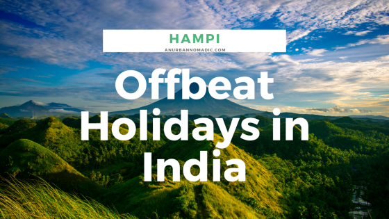 Hampi itinerary - Indian Offbeat Holiday Destination Inspiration