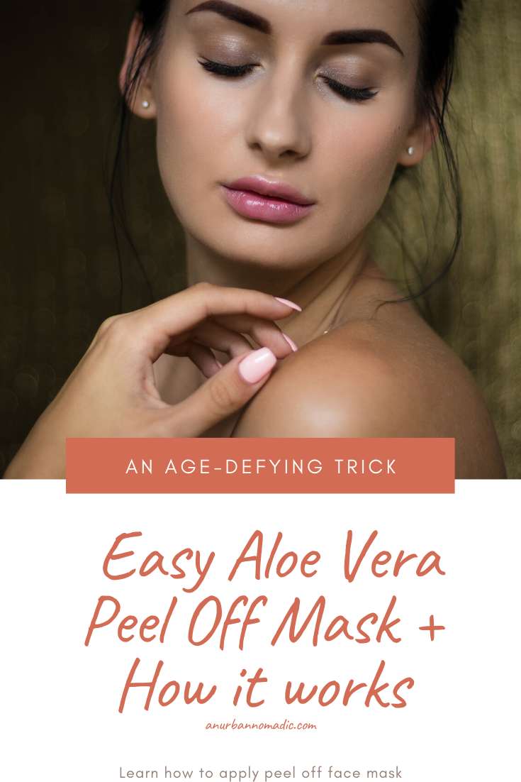 Easy Aloe Vera Peel Off Mask and How it works