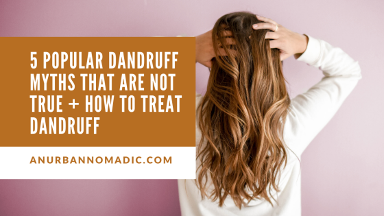 Popular Dandruff MYTHS That Are NOT True