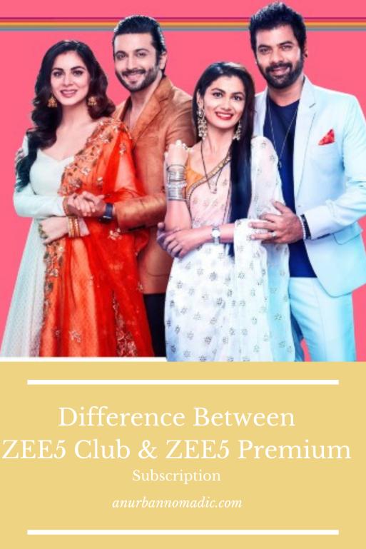 Difference between zee5 club and zee5 premium