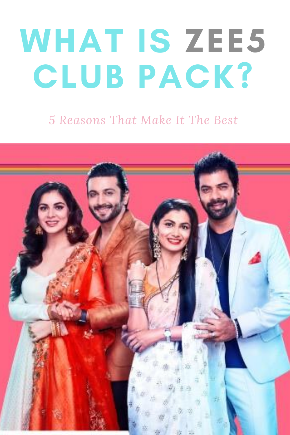 What Is ZEE5 Club Pack and why its the cheapest plan from ZEE5