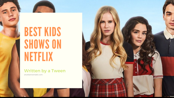 Best shows for Kids on Netflix in 2020