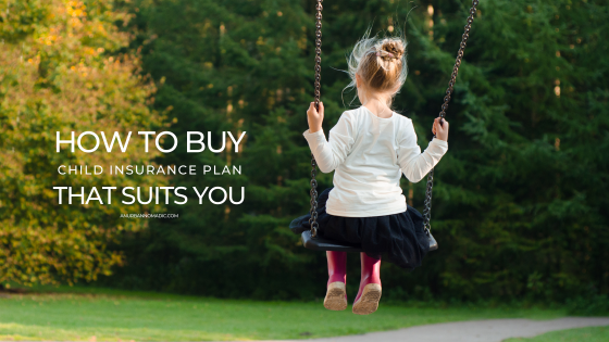 How to Find a Child Insurance Plan That Suits ME