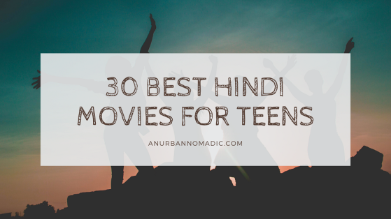 Best Hindi Movies for Teens