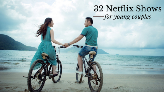 Most popular Netflix Web Series for Couples
