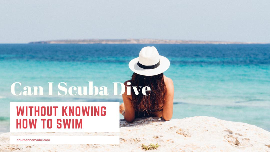 Should I Scuba diving if I cant swim