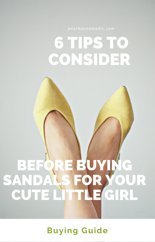 Tips To Consider Before Buying Sandals Girl