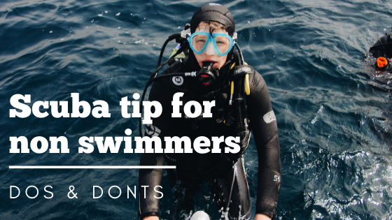 Scuba tip for non swimmers - Things to know